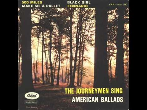 Make Me A Pallet On Your Floor Lyrics by The Journeymen Make Me A Pallet On Your Floor Lyrics