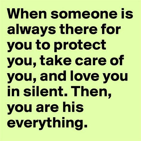 Always There when someone is always there for you to protect you take