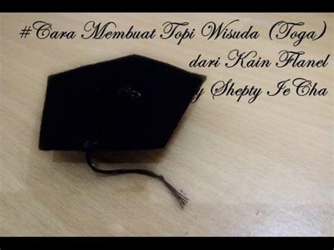 cara membuat gantungan kunci wisuda cara membuat topi wisuda topi toga dari flanel youtube