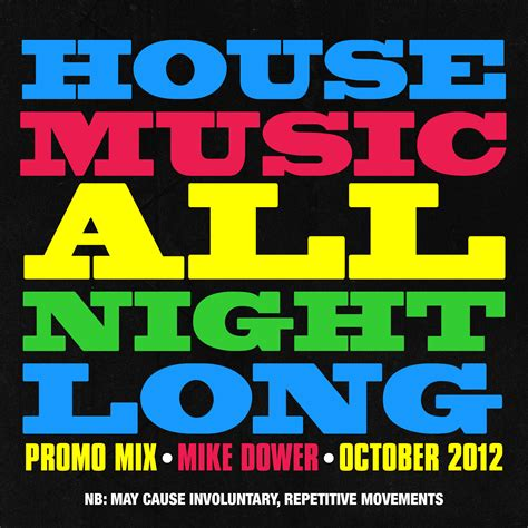 all about house music music picks delectable dower delivery mikey d podcast house music all night long