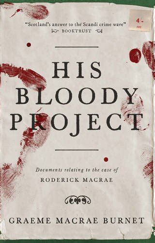 libro his bloody project 2016 man booker shortlist his bloody project the reader