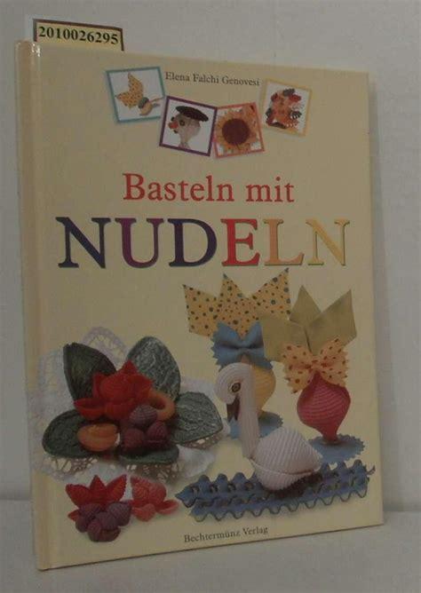 Basteln Mit Nudeln by Basteln Nudeln Falchi Genovesi Zvab