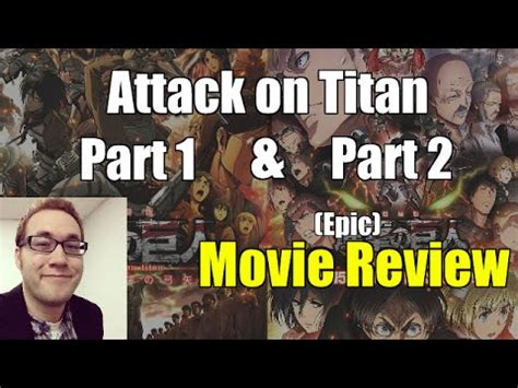 epic film part 1 attack on titan part 1 part 2 epic movie review affd