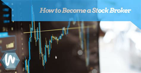 how to become a stock broker in 4 simple steps careers wiki