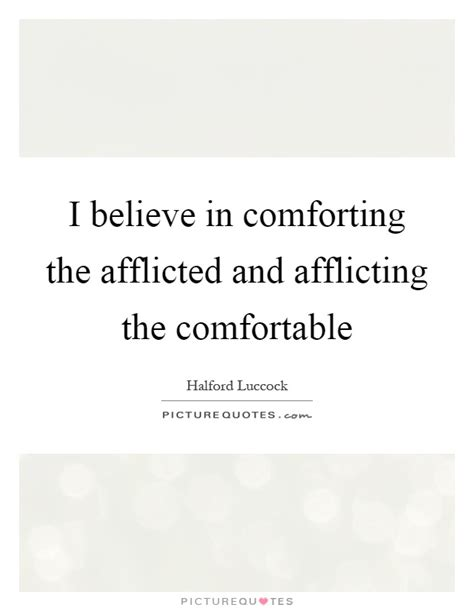 afflict the comfortable and comfort the afflicted afflicted quotes afflicted sayings afflicted picture