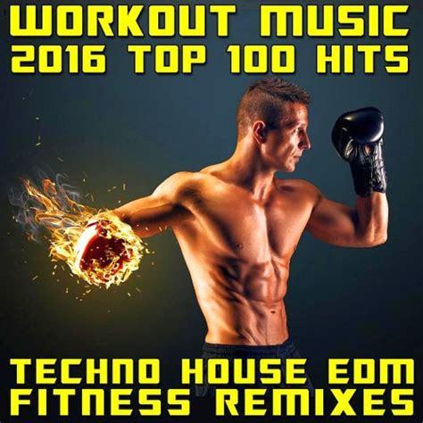 house workout music workout music 2016 top 100 hits techno house edm fitness remixes cd1 workout