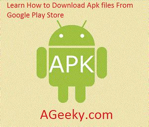 apk from play store how to apks from play store