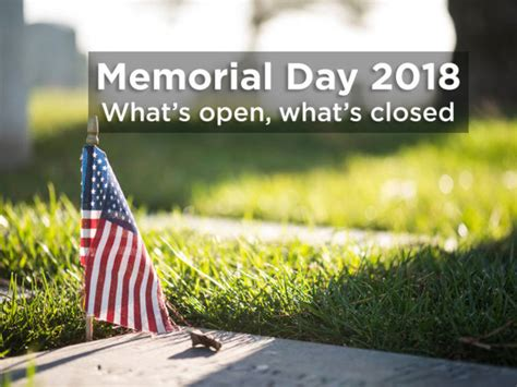 memorial day 2018 memorial day 2018 what s open closed in arcadia