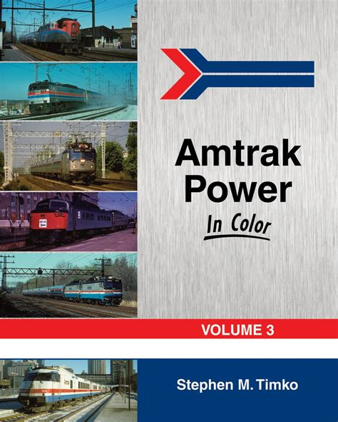 amtrak power in color vol 3 morning sun books
