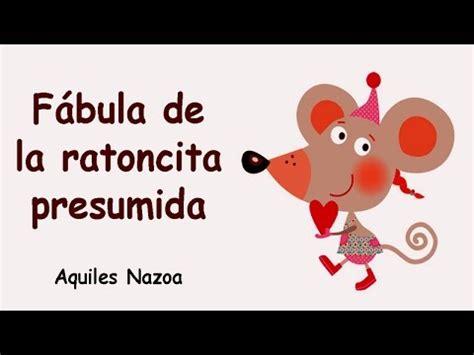 libro fabula de la ratoncita f 225 bula de la ratoncita presumida aquiles nazoa cuentos infantiles youtube