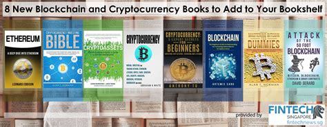 cryptocurrency blockchain bitcoin and ethereum books 8 new blockchain and cryptocurrency books to learn bitcoin