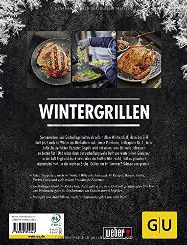 Weber S Wintergrillen Das Buch Vom Grillexperten