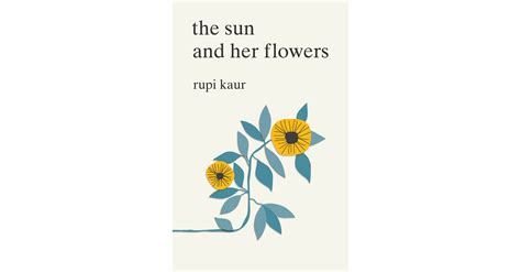 the sun and her 1 new york times bestselling author rupi kaur unveils the sun and her flowers