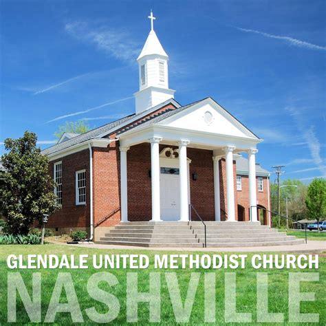 united methodist church glendale united methodist church nashville community