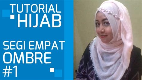 Tutorial Hijab Ombre Simple | tutorial hijab segi empat ombre simple dan praktis youtube