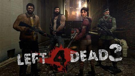 bagas31 left 4 dead left 4 dead 3 nueva informaci 211 n sobre el videojuego youtube