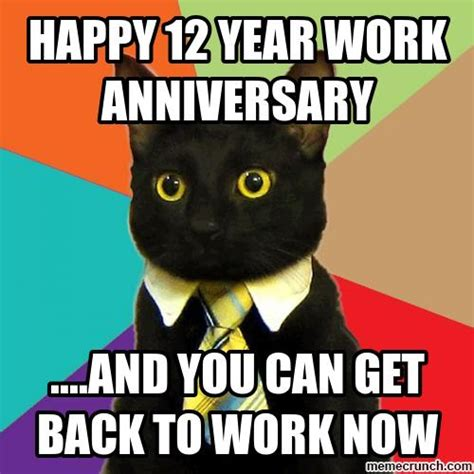 12 A Memes - happy 12 year work anniversary