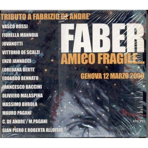 amico fragile vasco faber amico fragile genova 12 marzo 2000 italian
