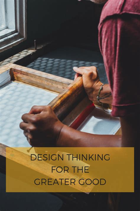 Design Thinking For The Greater Good | design thinking for the greater good