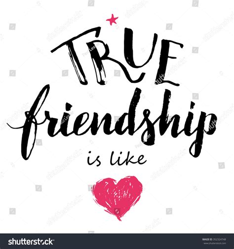 Like True Search True Friendship Is Like Lettering And Calligraphy Friendship Quote Isolated