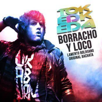 testo lamento boliviano testi borracho y loco lamento boliviano 2015 remaster