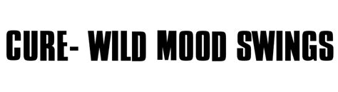 wild mood swings cure wild mood swings font