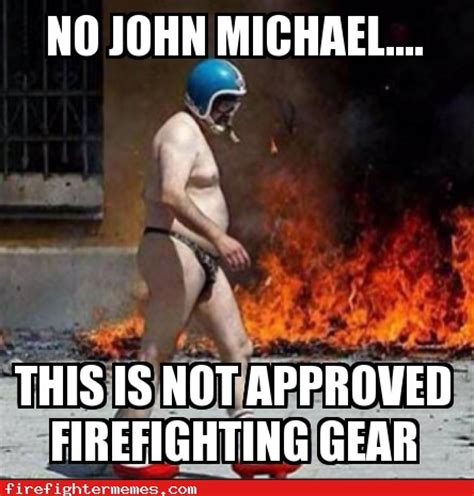Fire Meme - funny firefighter memes hot girls wallpaper