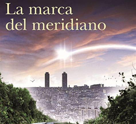 la marca del meridiano la marca del meridiano premio planeta 2012