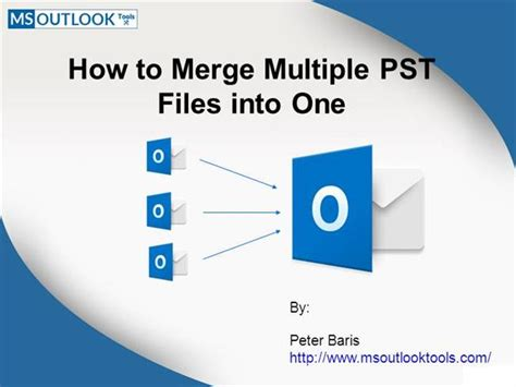 how to merge multiple pst files into one authorstream