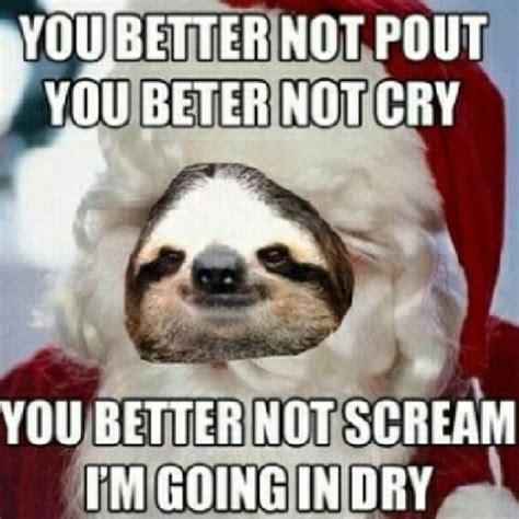 Dirty Memes 18 - dirty sloth quotes quotesgram