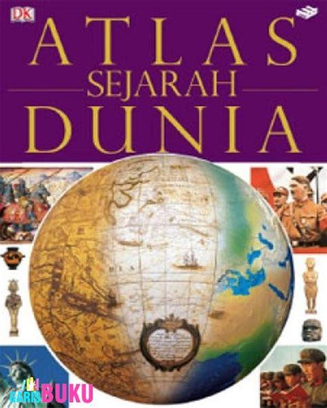 Atlas Lebgkap Global atlas sejarah dunia garisbuku