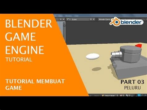 membuat game blender bge tutorial membuat game di blender part 3 membuat