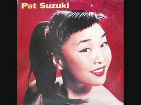 Pat Suzuki I Enjoy Being A Pat Suzuki How High The Moon