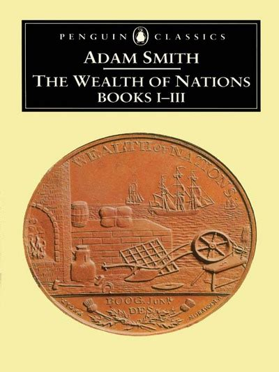 the wealth of nations books the wealth of nations books 1 3 by smith adam skinner