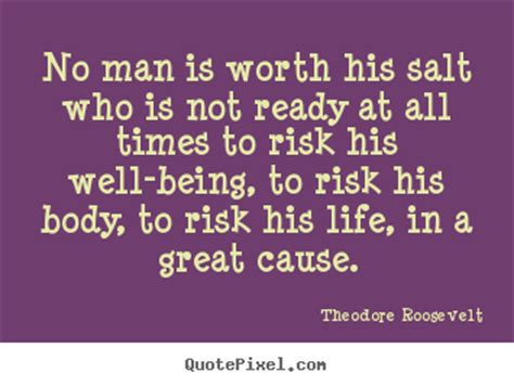 Is Your Friendship Worth Risking For by Sayings No Is Worth His Salt Who Is Not Ready At