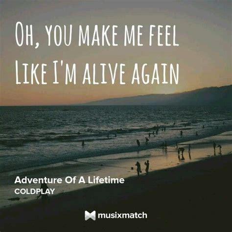 coldplay adventure of a lifetime lyrics adventure of a lifetime coldplay pinterest