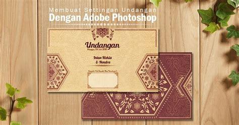 cara membuat undangan full color cara membuat undangan pernikahan dengan photoshop