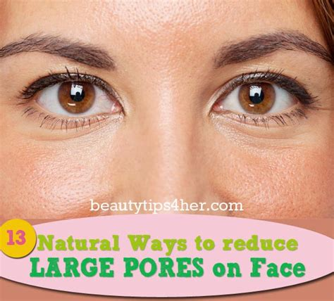 12 Ways To Minimize Your Pores by 13 Top Home Remedies To Help Combat Unsightly Large Pores