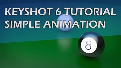 tutorial video keyshot keyshot 6 tutorial simple animation youtube