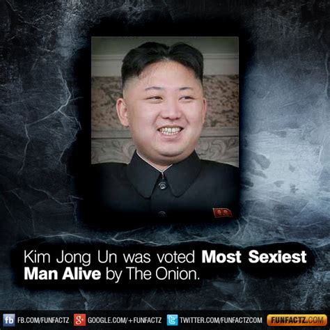 kim jong un sexiest man alive kim jong un was voted most sexiest man alive by the onion