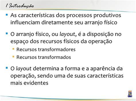 layout it caracteristicas 13 tipos de processos x arranjo f 237 sico