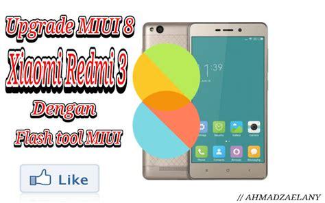 tutorial flash xiaomi redmi 3 pro upgrade flash miui 8 xiaomi redmi 3 3 pro tutorial