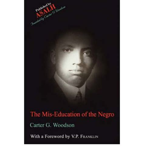 the mis education of the negro by carter the mis education of the negro carter g woodson 9780976811107