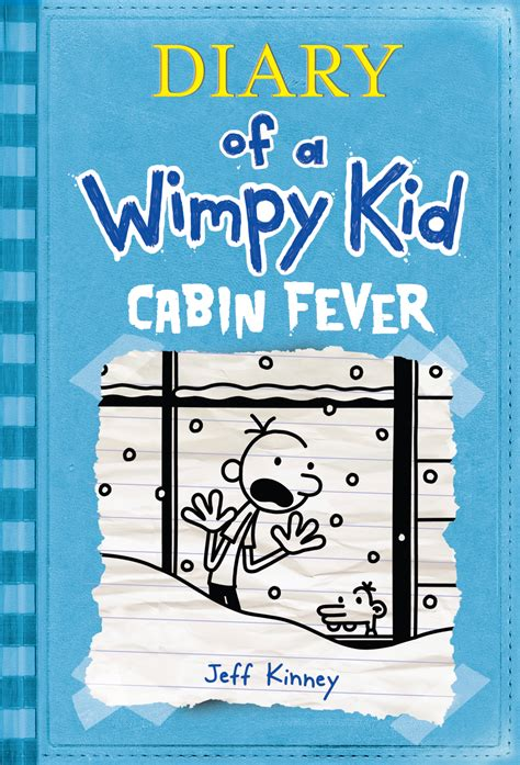 Diary Of A Wimpy Kid Cabin Fever by Diary Of A Wimpy Kid 6 Cabin Fever Children S Book Council