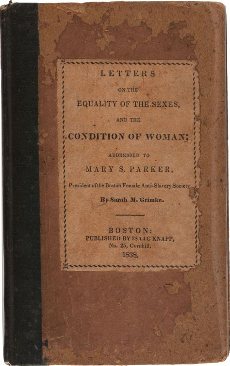 letters on the equality of the sexes and the condition of addressed to s president of the boston anti slavery society classic reprint books the world s catalog of ideas