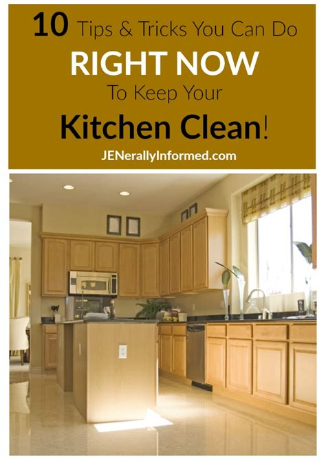 13 kitchen cleaning tips that can be done easily and 10 tips tricks you can do right now to keep your kitchen