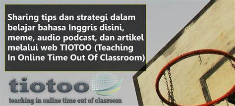 Tutorial Belajar Bahasa Inggris Online | belajar bahasa inggris online mudah dengan tiotoo