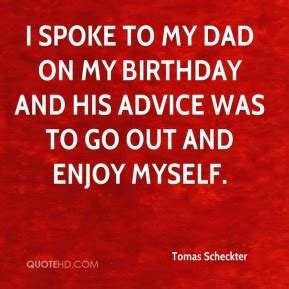 21st Birthday Quotes For Myself Tomas Scheckter Quotes Quotehd