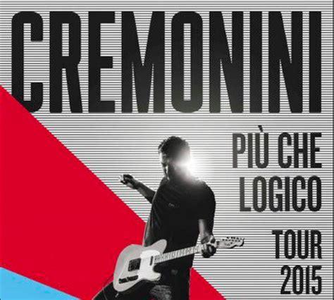 logico cremonini testo cesare cremonini pi 249 logico live disco e tour 2015