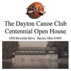 open houses dayton ohio dayton canoe club centennial open house